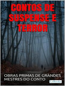 Contos de Suspense e Terror: Obras primas de grandes mestres do conto