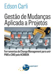 Gestão de Mudanças Aplicada a Projetos: Ferramentas de Change Management para Unir PMO e CMO