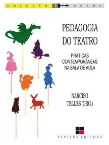 Pedagogia do teatro: Práticas contemporâneas na sala de aula