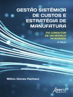 Gestão Sistêmica de Custos e Estratégia de Manufatura: Fio Condutor de um Modelo Integrado