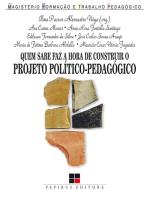 Quem sabe faz a hora de construir o projeto político-pedagógico