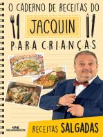 O caderno de receitas do Jacquin para crianças: Receitas salgadas