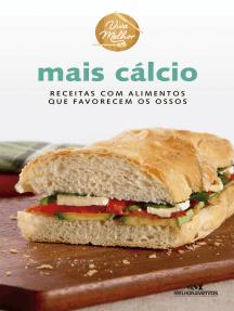Mais Cálcio: Receitas com Alimentos que Favorecem os Ossos