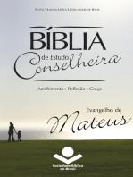 Bíblia de Estudo Conselheira - Evangelho de Mateus