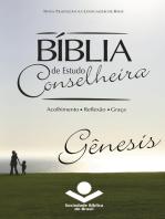 Bíblia de Estudo Conselheira - Gênesis: Acolhimento • Reflexão • Graça