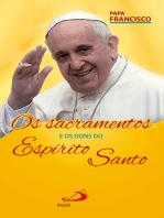 Os Sacramentos e os Dons do Espírito