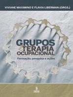 Grupos e terapia ocupacional: Caminhos clínicos e institucionais