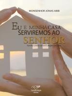 Eu E Minha Casa Serviremos Ao Senhor