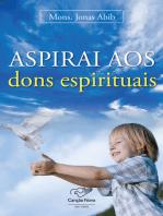 Aspirais aos dons espirituais
