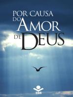 Por causa do Amor de Deus