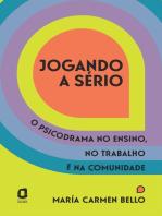 Jogando a sério: O psicodrama no ensino, no trabalho e na comunidade