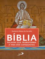 Bíblia, palavra que transforma a vida dos catequistas