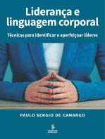 Liderança e linguagem corporal: Técnicas para identificar e aperfeiçoar líderes