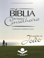 Bíblia de Estudo Conselheira - Evangelho de João
