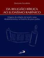 Da Religião Bíblica ao Judaísmo Rabínico