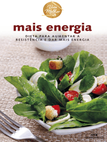 Mais Energia: Dieta para aumentar a resistência e dar mais energia