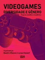Videogames, Diversidade e Gênero: Pesquisa Científica e Acadêmica