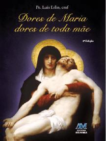 Dores de Maria, Dores de toda mãe