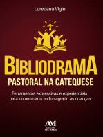Bibliodrama pastoral na catequese