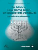 Fé bíblica: Una llama brilla en medio del vendaval