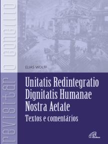Unitatis Redintegratio, Dignitatis Humanae, Nostra Aetate: Texto e comentário