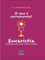 O que é sacramento? - Eucaristia