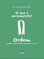O que é sacramento? - Ordem