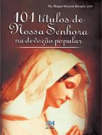 101 títulos de Nossa Senhora na devoção popular