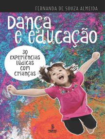 Dança e educação: 30 experiências lúdicas com crianças
