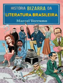História Bizarra da Literatura Brasileira
