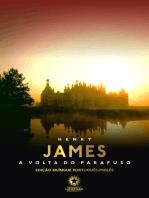 A volta do parafuso: The turn of the screw: Edição bilíngue português - inglês