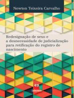 Redesignação de sexo e a desnecessidade de judicialização para retificação do registro de nascimento