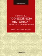 """História da """"Consciência Histórica"""" Ocidental Contemporânea - Hegel, Nietzsche, Ricoeur"""