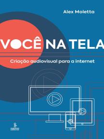 Você na tela: Criação audiovisual para a Internet
