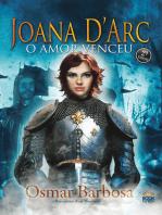 Joana D'Arc: O amor venceu