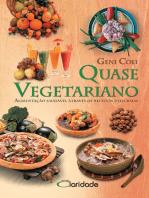 Quase Vegetariano: Alimentação saudável através de receitas deliciosas Quase