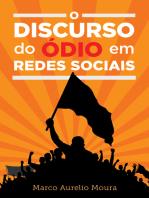 O Discurso do Ódio em Redes Sociais