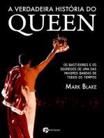 A verdadeira história do Queen