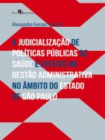 A judicialização de políticas públicas de saúde e efeitos na gestão administrativa no âmbito do Estado de SP