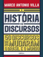 A história em discursos: 50 Discursos Que Mudaram O Brasil E O Mundo