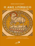 O ano litúrgico e as suas principais celebrações