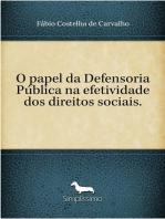 O papel da Defensoria Pública na efetividade dos direitos sociais.