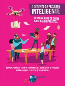 O Gerente de Projetos Inteligente: Depoimentos de quem sabe fazer projetos