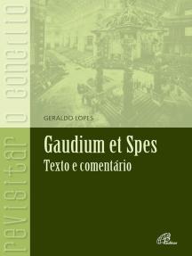 Gaudium et Spes: Texto e comentário