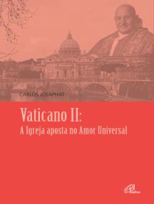 Vaticano II: a Igreja aposta no amor universal