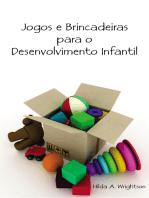 Jogos e Brincadeiras para o Desenvolvimento Infantil