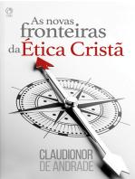 As Novas Fronteiras da Ética Cristã
