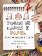 101 jogos de lápis e papel: Para aprender e curtir