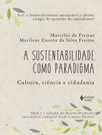 A sustentabilidade como paradigma