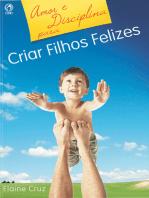 Amor e Disciplina para Criar Filhos Felizes